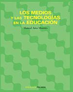 Los medios y las tecnologías en la Educación